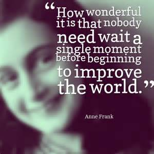 Anne Frank improve world